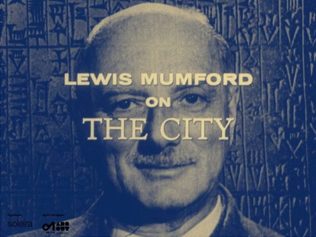 Lewis MuMford On The City